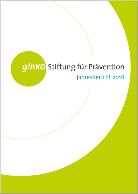 Cover Jahresbericht ginko Stiftung für Prävention 2018